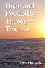 Book cover Hope And Possibility Through Trauma by Don Shetterly