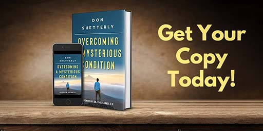Overcoming A Mysterious Condition by Don Shetterly